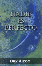 Nadie es perfecto by DianaMuniz