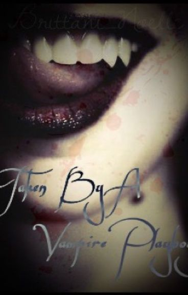 Taken By A Vampire Playboy