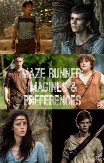 The Maze Runner Imagines & Preferences