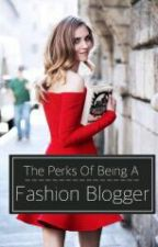 Perks of being a Fashion Blogger by thejadesalad