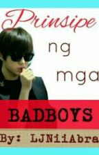 Prinsipe ng mga Bad Boys! by LJNiiAbra