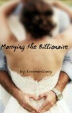 Marrying the Billionaire #ShirleyLoveStory by kissmeslowlyplease