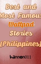 Best and Most Famous Wattpad Stories of all time (Philippines) [2017] by hannon011