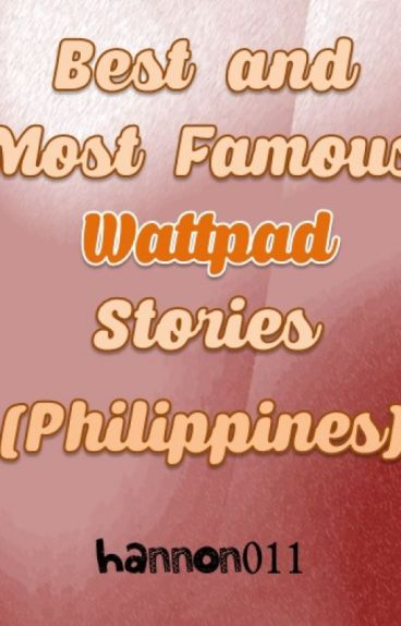 Best and Most Famous Wattpad Stories Of All Time (Philippines)