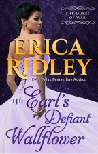 Dukes of War #2: The Earl's Defiant Wallflower by ericaridley