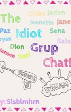 THE IDIOT GRUP CHAT!! by bunnykooks