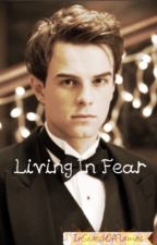 Living In Fear (Kol Mikaelson Love Story) by InSearchOfFlames