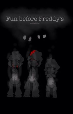 Fun before Freddy's (five night at Freddy's) by tentaclevore