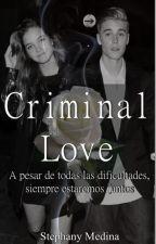 Criminal Love  (EDITANDO y Corrigiendo) by StepMed