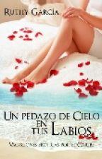 Un pedazo De Cielo En Tus Labios by Ruthy-Garcia
