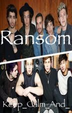 Ransom: A One Direction and 5 Seconds of Summer Kidnapping Story by Keep_Calm_And_