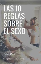 Las 10 reglas sobre el sexo [L10RSES] © by AngelInBlueJeans3