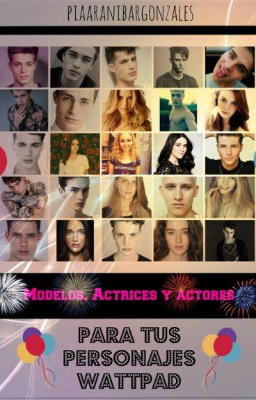 Modelos, actrices y actores para tus personajes wattpad.