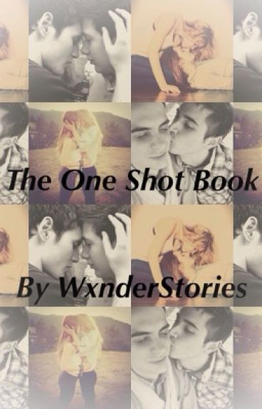 The One Shot Book by WxnderStories