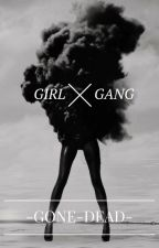 Girl Gang by -GONE-DEAD-