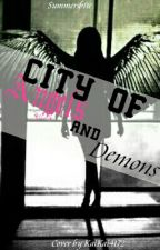 City of Angels and Demons (On Hold) by SummersBite