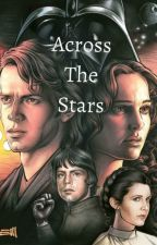 Star Wars: Across The Stars (Anidala Fan Fiction) by MuffinHipsta