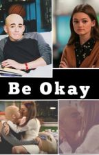 Be Okay- Red Band Society by emersonbrowne