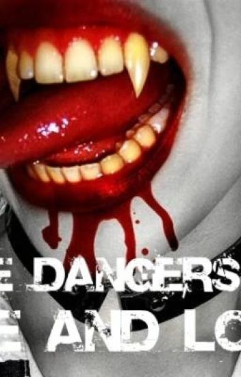 The Dangers of Life and Love (Vamp Love Story)