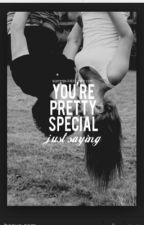 Your Pretty Special... by Jayden_ayyee