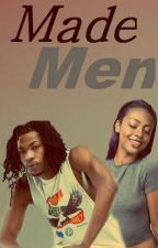 Made Men by LexTheAuthor