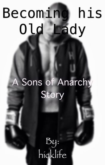 Becoming his Old Lady (A Sons of Anarchy Story)