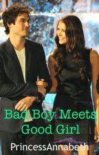 Bad boy meets the Good Girl by PrincessAnnabeth