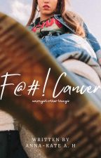 F@#! Cancer (amongst other things) by AnnaHavlik