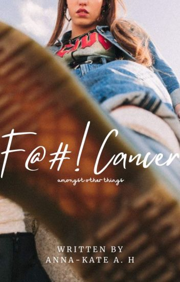 F@#! Cancer (amongst other things)