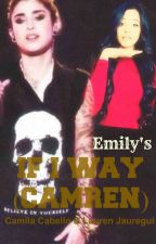 IF I WAY (Camren) Español by BloomCamrenF