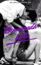 Enamorada de ti || CANCELADA by xx_bulletproof_xx