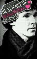 The Science of Seduction ❤ BBC SHERLOCK ONE-SHOTS/IMAGINES by SeraSki