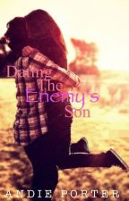 Dating The Enemy's Son ||ON HOLD//EDITING|| by APxrter