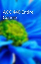 ACC 440 Entire Course by guesigrepunch1970