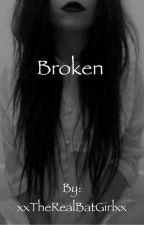 Broken *ON HOLD* by flowersxdie