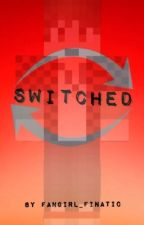 Switched by Fangirl_Finatic