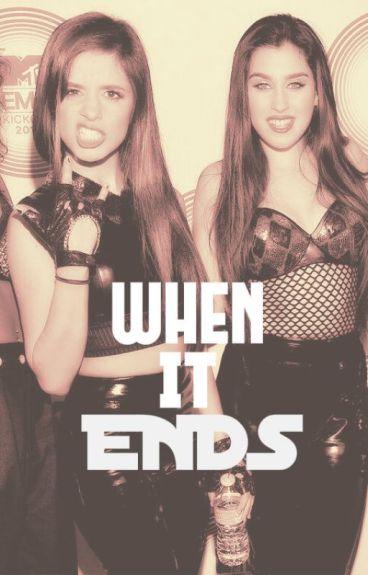 When it ends (Camren)
