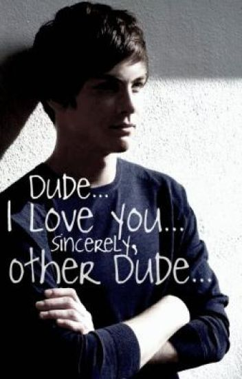 Dude...I Love You...Sincerely, Other Dude...(boyxboy)