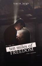 Ten Miles of Freedom by upperwestside