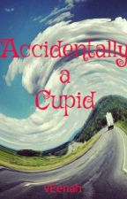 Accidentally a Cupid by vEenah