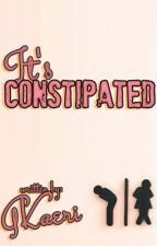 IT'S CONSTIPATED [COMPLETED] by GKaeri