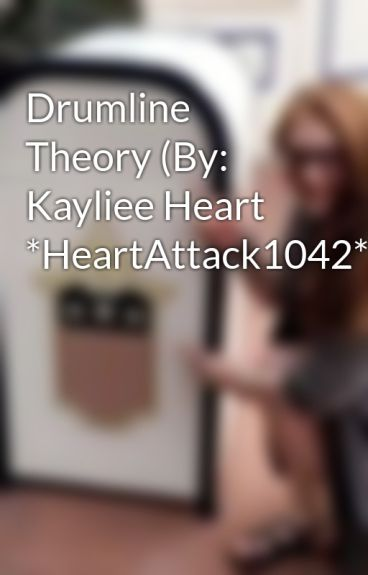 Drumline Theory (By: Kayliee Heart *HeartAttack1042*) by Guardo_4_Eva