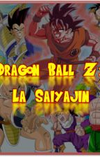 Dragon Ball Z: ¡La Saiyajin! [#Wattys2015] by Nikolee5