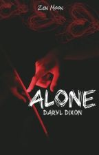 ALONE (Daryl Dixon Fanfiction) by erinlittledevil9