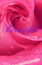 Beautiful by Faith_H