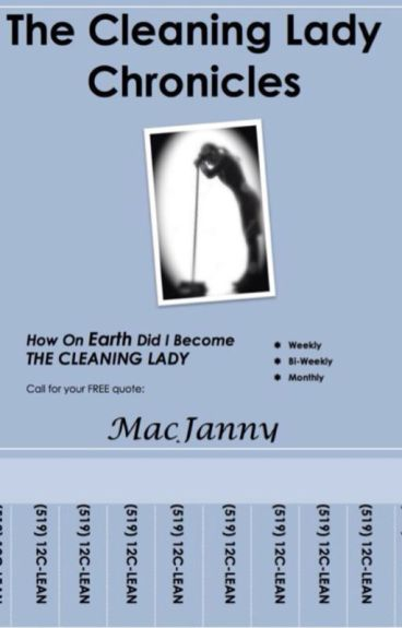 The Cleaning Lady Chronicles by MacJanny