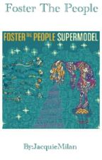 Foster The People - Supermodel Lyrics by BaeGoddess