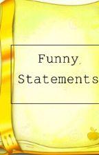 Funny Statements by Tiffanyyy_Mokkk