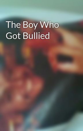 The Boy Who Got Bullied by awesomejose_123