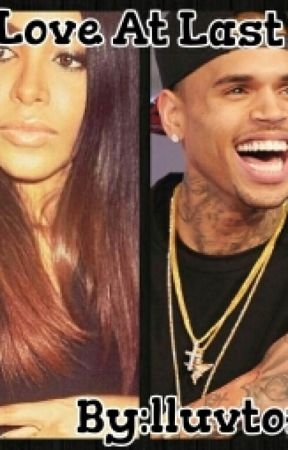 Love At Last (Chris Brown and Aaliyah Story) by lluvtoria12